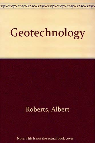 9780080215945: Geotechnology: An Introductory Text for Students and Engineers