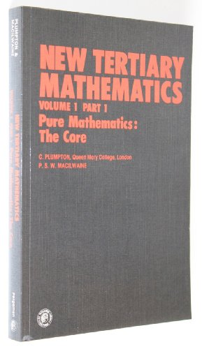 9780080216430: New Tertiary Mathematics: Pure Mathematics - The Core Vol 1