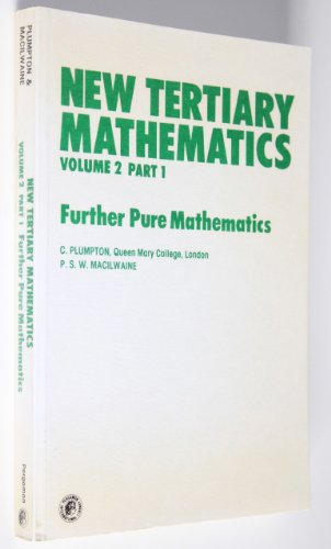 9780080216447: New Tertiary Mathematics, Vol. 2, Part 1: Further Pure Mathematics: Further Pure Mathematics Vol 2