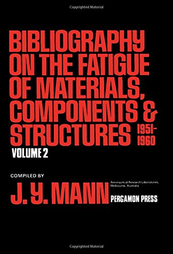 9780080217130: Bibliography on the Fatigue of Materials, Components and Structures, Vol. 2 : 1951-1960