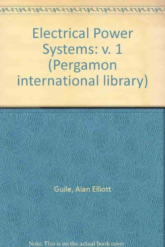 9780080217284: Electrical Power Systems: v. 1 (Pergamon international library)