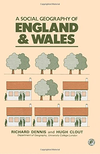 Social Geography of England and Wales (Pergamon Oxford Geographies) (9780080218021) by Richard Dennis; Hugh Clout