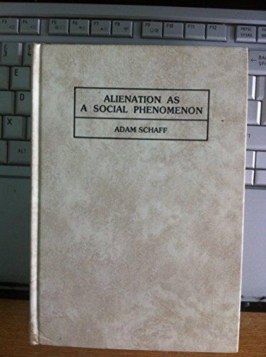 9780080218076: Alienation As a Social Phenomenon
