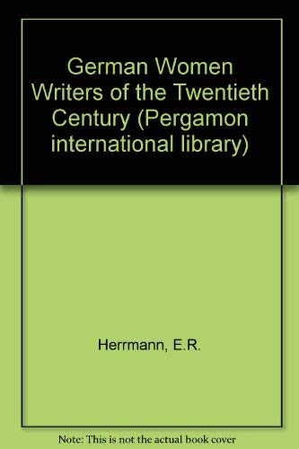 9780080218274: German Women Writers of the Twentieth Century (Pergamon international library of science, technology, engineering, and social studies) (English and German Edition)