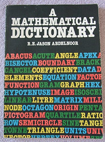 9780080218625: A Mathematical Dictionary