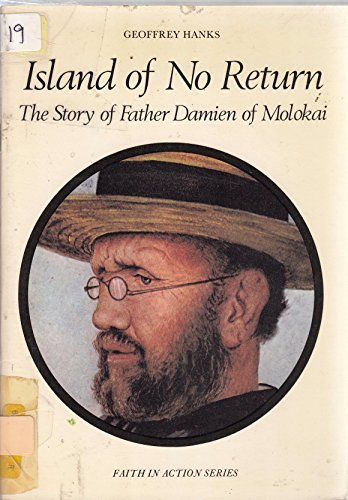 9780080218953: Island of No Return: Story of Father Damien of Molokai (Faith in Action)