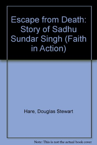 9780080219059: Escape from Death: Story of Sadhu Sundar Singh (Faith in Action)