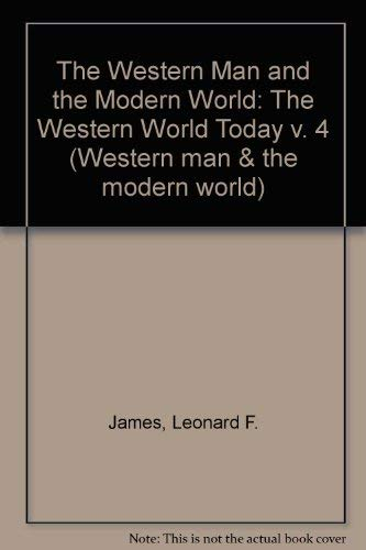 9780080219752: The Western Man and the Modern World: The Western World Today v. 4 (Western man & the modern world)