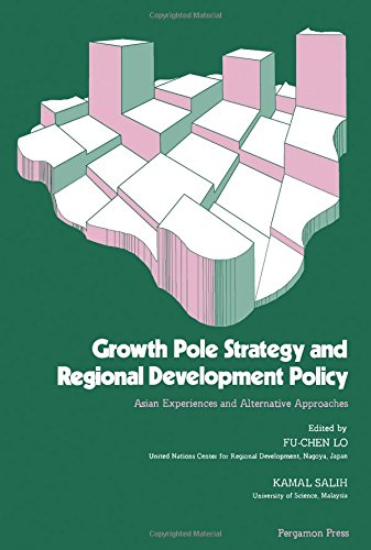 9780080219844: Growth Pole Strategy and Regional Development Policy: Asian Experiences and Alternative Approaches