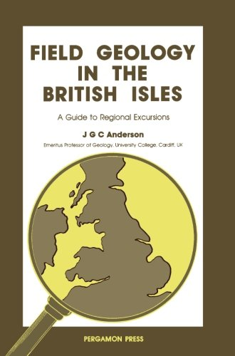9780080220550: Field Geology in the British Isles: A Guide to Regional Excursions
