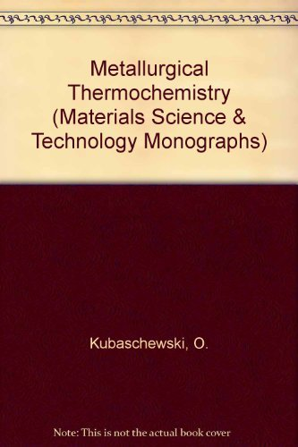 9780080221076: Metallurgical Thermochemistry (Materials Science & Technology Monographs)