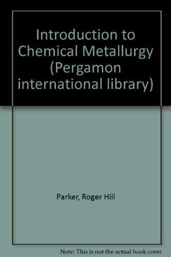 9780080221250: Introduction to Chemical Metallurgy (Pergamon international library)