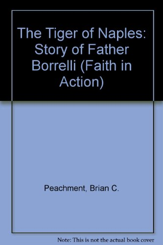 9780080221915: The Tiger of Naples: Story of Father Borrelli (Faith in Action)
