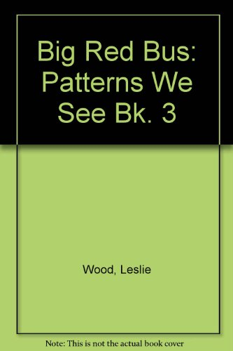 9780080222028: Big Red Bus: Patterns We See Bk. 3