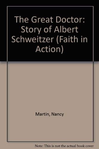 9780080222158: The Great Doctor: Story of Albert Schweitzer (Faith in Action)