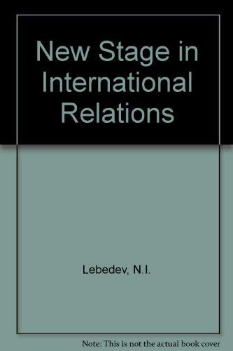 A New Stage in International Relations: Lebedev, N. I.