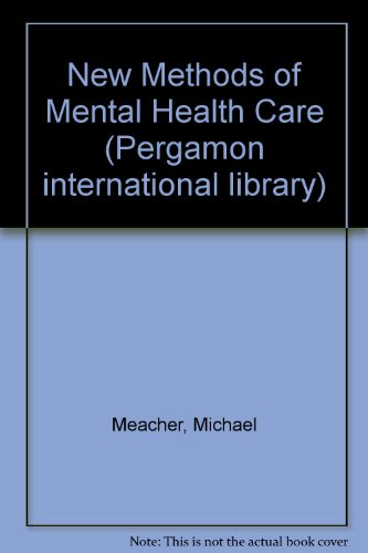 9780080222646: New Methods of Mental Health Care (Pergamon international library of sciences, technology, engineering, and social studies)