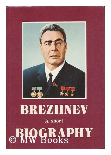 9780080222660: Brezhnev, L.I.: A Short Biography (Leaders of the world : Biographical series) (English and Russian Edition)