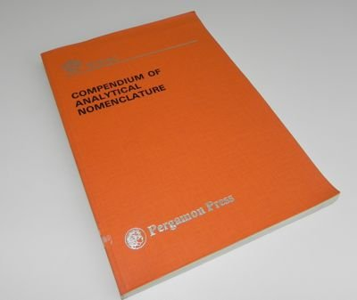 Compendium of analytical nomenclature: Definitive rules 1977 ([IUPAC publication]): Harry Munroe ...