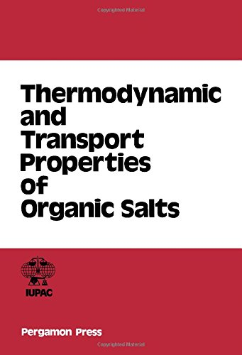 9780080223780: Thermodynamic and Transport Properties of Organic Salts (I U P a C Chemical Data Series)