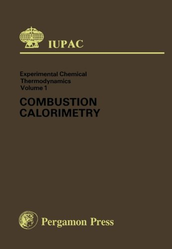 9780080223858: Combustion Calorimetry: Experimental Chemical Thermodynamics: 1