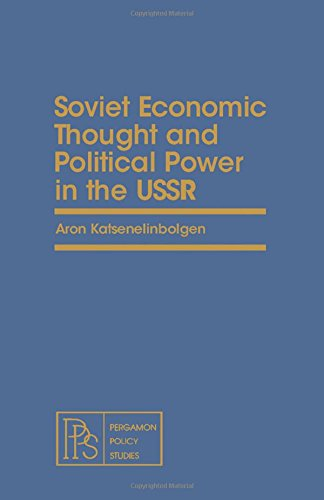 9780080224671: Soviet Economic Thought and Political Power in the U.S.S.R. (Pergamon policy studies on the Soviet Union and Eastern Europe)