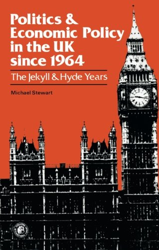 9780080224695: Politics and Economic Policy in the UK Since 1964: The Jekyll and Hyde Years (Set books / Open University)