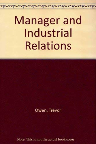 9780080224725: Manager and Industrial Relations (Pergamon international library of science, technology, engineering, and social studies)