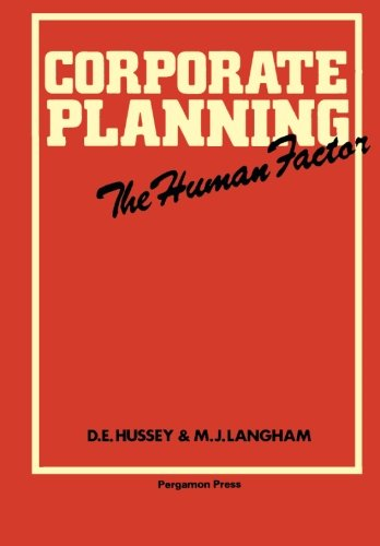 9780080224756: Corporate Planning - The Human Factor (Pergamon international library of science, technology, engineering, and social studies)