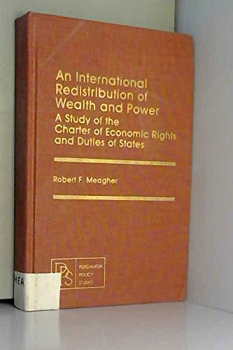 9780080224787: An International Redistribution of Wealth and Power: A Study of the Charter of Economic Rights and Duties of States (Pergamon policy studies ; no. 21)