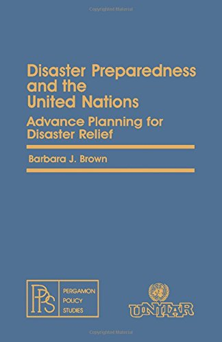 9780080224862: Disaster Preparedness and the United Nations: Advance Planning for Disaster Relief (Pergamon Policy Studies on Socio-Economic Development ; 34)