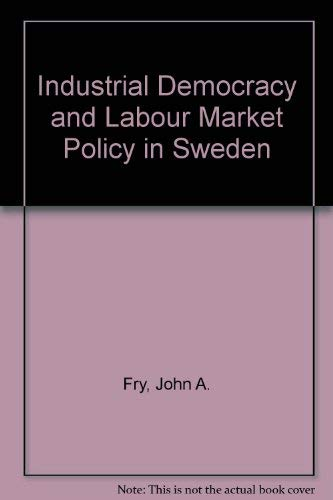 9780080224985: Industrial Democracy and Labour Market Policy in Sweden