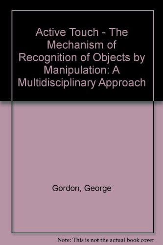 9780080226477: Active Touch - The Mechanism of Recognition of Objects by Manipulation: A Multidisciplinary Approach