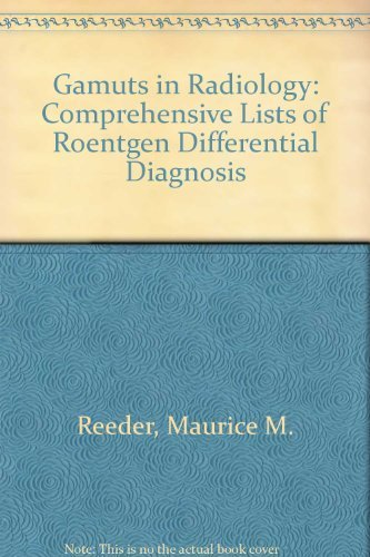 9780080226491: Gamuts in Radiology: Comprehensive Lists of Roentgen Differential Diagnosis
