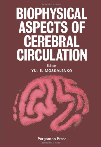 9780080226729: Biophysical Aspects of Cerebral Circulation