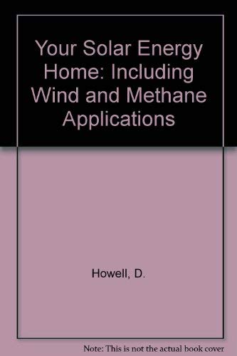 9780080226866: Your Solar Energy Home: Including Wind and Methane Applications