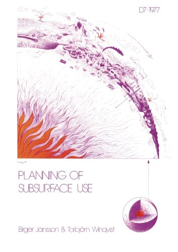 Planning of Subsurface Use: Jansson, B., Winqvist,