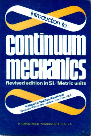 Introduction to Continuum Mechanics (Pergamon Unified Engineering: Lai, W.M., Rubin,