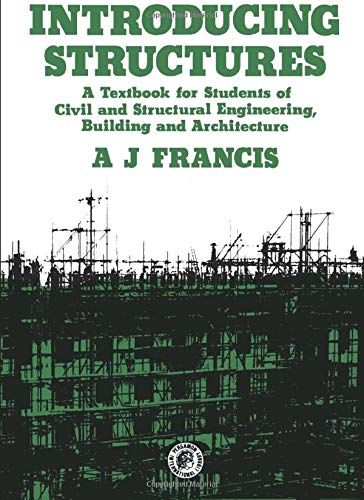 9780080227023: Introducing Structures: A Textbook for Students of Civil and Structural Engineering, Building and Architecture (Pergamon international library of science, technology, engineering & social studies)
