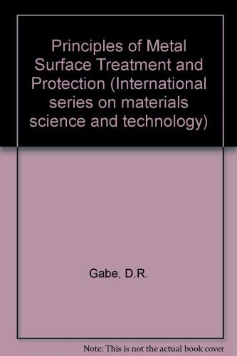 9780080227078: Principles of Metal Surface Treatment and Protection (International series on materials science, and technology ; v. 28)