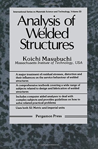 9780080227146: Analysis of Welded Structures: Residual Stresses, Distortion, and Their Consequences (International Series on Materials Science and Technology)