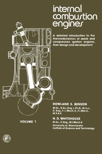9780080227184: Internal Combustion Engines: A Detailed Introduction to the Thermodynamics of Spark and Compression Ignition Engines, Their Design and Development: v. 1 (Thermodynamics and fluid mechanics series)