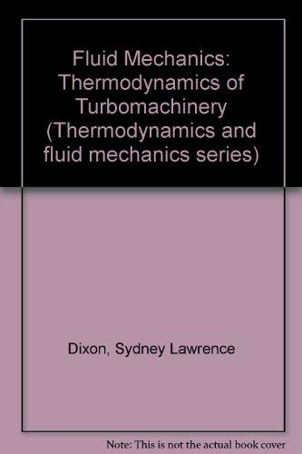 9780080227214: Fluid Mechanics and Thermodynamics of Turbomachinery, Third Edition (Thermodynamics and Fluid Mechanics for Mechanical Engineers)