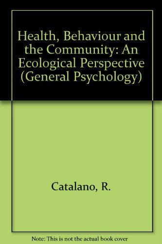 9780080229713: Health, Behaviour and the Community: An Ecological Perspective (General Psychology)