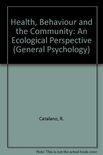 9780080229720: Health, Behaviour and the Community: An Ecological Perspective (General Psychology)