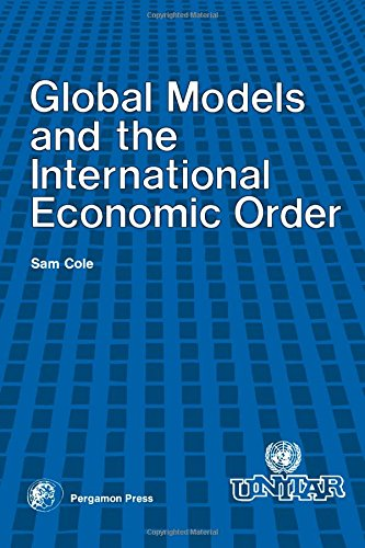9780080229911: Global Models and the International Economic Order