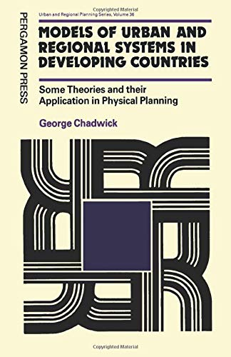 9780080229997: Models of Urban and Regional Systems in Developing Countries: Some Theories and Their Application in Physical Planning (Urban & Regional Planning)