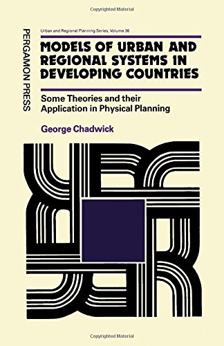 9780080230009: Models of Urban and Regional Systems in Developing Countries: Some Theories and Their Application in Physical Planning (Urban and Regional Planning)