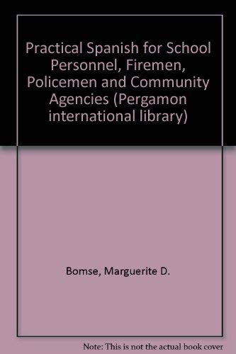 9780080230023: Practical Spanish for School Personnel, Firemen, Policemen, and Community Agencies (Pergamon international library of science, technology, engineering, and social studies)