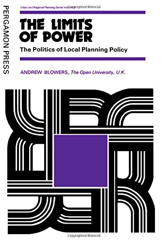9780080230160: The Limits of Power: The Politics of Local Planning Policy (Urban and regional planning series)